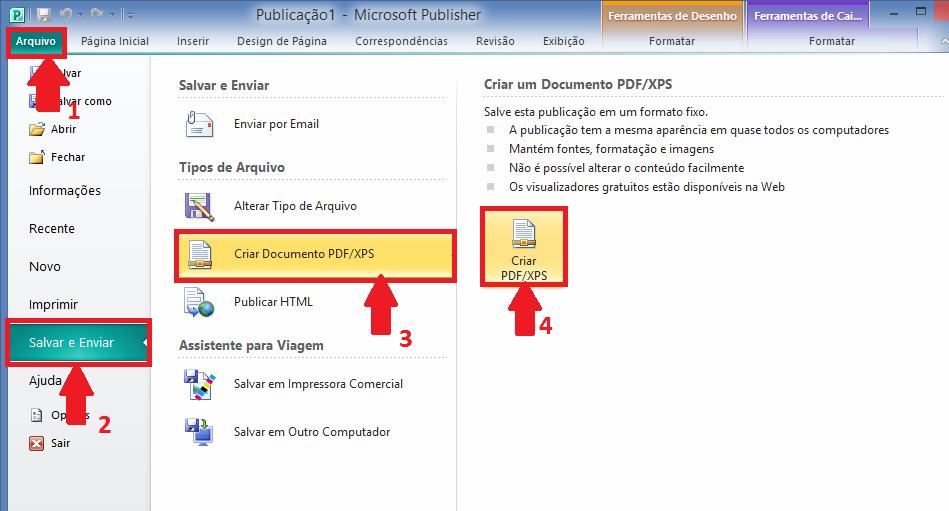 Clique na Guia Arquivo, clique na opção Salvar e Enviar, escolha Criar Documento PDF/XPS  e botão Criar PDF/XPS
