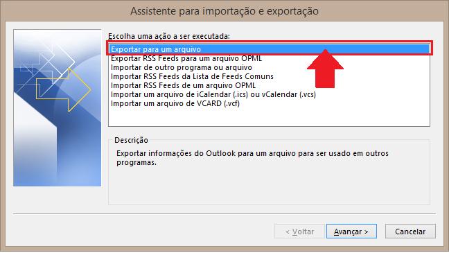 opção Exportar para um arquivo e em seguida Avançar.
